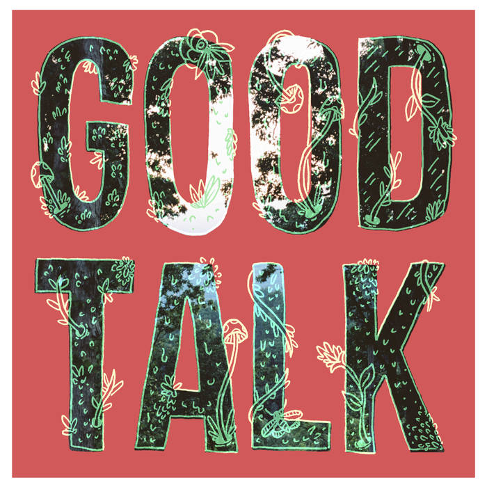 Endearing Definition: Good Talk's Eponymous LP Is An Endearing 90s Guitar Rock